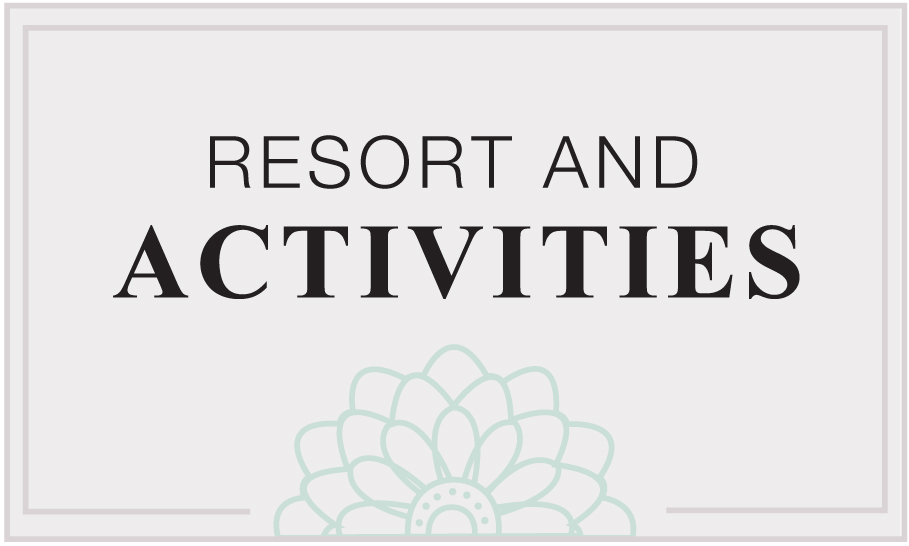 resort and activities